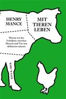 Henry Mance - Mit Tieren leben