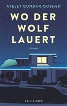 Ayelet Gundar-Goshen - Wo der Wolf lauert