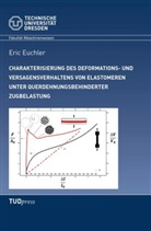 Eric Euchler - Charakterisierung des Deformations- und Versageverhaltens von Elastomeren unter querdehnungsbehinderter Zugbelastung