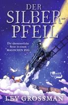 Lev Grossman, Alina Brost - Der Silberpfeil