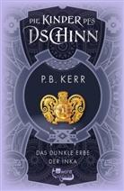 P B Kerr, P. B. Kerr - Die Kinder des Dschinn: Das dunkle Erbe der Inka