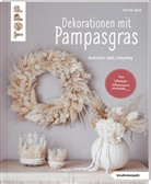 Christa Buck - Dekorationen mit Pampasgras (kreativ.kompakt)