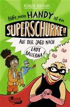 Rüdiger Bertram, Ka Schmitz - Hilfe, mein Handy ist ein Superschurke! Auf der Jagd nach Lady Ballerina!
