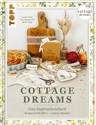 Britta Sopp und Tina Bungeroth, Tina Bungeroth, Britt Sopp, Isabe Takle, Isabel Takle - Cottage Dreams - das Inspirationsbuch