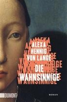 Alexa Hennig von Lange - Die Wahnsinnige