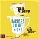 Alina Bronsky, Thomas Anzenhofer - Barbara stirbt nicht, 1 Audio-CD, MP3 (Hörbuch)
