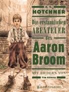 A. E. Hotchner, Tim Köhler, Tim Köhler, Anja Malich - Die erstaunlichen Abenteuer des Aaron Broom