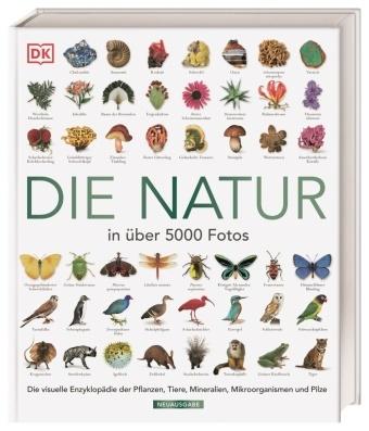 Davi Burnie, David Burnie - Die Natur in über 5000 Fotos - Die visuelle Enzyklopädie der Pflanzen, Tiere, Mineralien, Mikroorganismen und Pilze