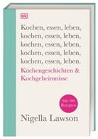 Nigella Lawson - Kochen, essen, leben