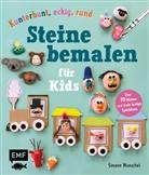 Simone Wunschel - Kunterbunt, eckig, rund - Steine bemalen für Kids
