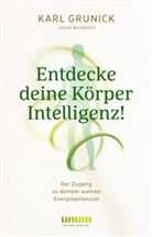 Lucas Buchholz, Kar Grunick, Karl Grunick - Entdecke deine KörperIntelligenz!