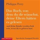 Philippa Perry, Sonngard Dressler - Das Buch, von dem du dir wünschst, deine Eltern hätten es gelesen, 2 Audio-CD, 2 MP3 (Hörbuch)