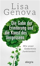 Lisa Genova - Die Gabe der Erinnerung und die Kunst des Vergessens