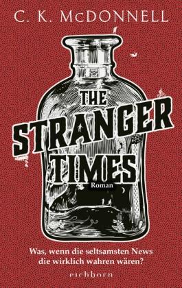 CK McDonnell - The Stranger Times - Was, wenn die seltsamsten News die wirklich wahren wären. Roman