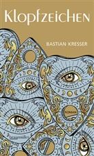 Bastian Kresser - Klopfzeichen