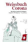 Frank Rühli, Andreas Thier - Weissbuch Corona