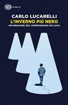 Carlo Lucarelli - L'inverno più nero
