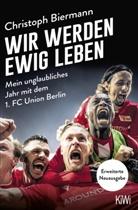 Christoph Biermann - Wir werden ewig leben