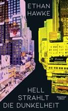 Ethan Hawke - Hell strahlt die Dunkelheit