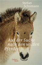 Stefan Schomann - Auf der Suche nach den wilden Pferden