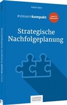Katrin Dorn - #steuernkompakt Strategische Nachfolgeplanung