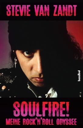 Stevie Van Zandt, Paul Fleischmann - Soulfire! - Meine Rock'n'Roll Odyssee