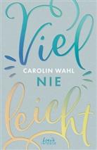 Carolin Wahl, Loew Intense, Loewe Intense - Vielleicht nie (Vielleicht-Trilogie - Band 2)