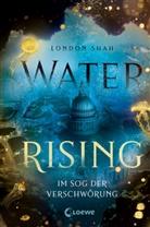 London Shah, Loew Jugendbücher, Loewe Jugendbücher - Water Rising (Band 2) - Im Sog der Verschwörung