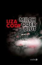 Liza Cody, Martin Grundmann - Milch oder Blut
