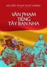 Thuy Huong Nguyen Pham - Van Ph¿m Ti¿ng Tây Ban Nha (new edition)