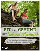 Daniel Müller, Bern Reicheneder, Bernd Reicheneder - Fit und gesund mit Natural Movement