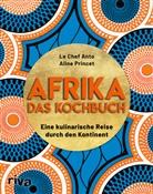 Le Chef Anto, Aline Princet - Afrika - Das Kochbuch