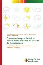 Marcus Metri Corrêa, Geber B de A Moura, José Marcelo Cordeiro Possas - Zoneamento agroclimático para o pinhão-manso no Estado de Pernambuco