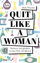 Holly Whitaker - Quit Like a Woman