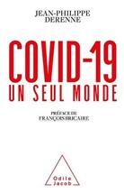 François Bricaire, Jean-Philippe Derenne, JF Derenne, Derenne-jf - Covid-19 : un seul monde