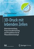 Julia Emmermacher - 3D-Druck mit lebenden Zellen