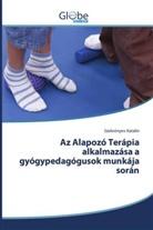 Szekrényes Katalin - Az Alapozó Terápia alkalmazása a gyógypedagógusok munkája során