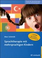 Marc Schmidt, Marc (Dr.) Schmidt, Manfre Grohnfeldt (Prof. Dr.) - Sprachtherapie mit mehrsprachigen Kindern
