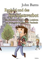 John Barns - Raphael und das Spielplatzverbot - Ein Kinderbuch über Corona, Lockdown und vieles mehr in Zeiten der Pandemie