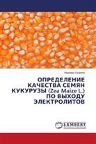 Nadezhda Pushkina - OPREDELENIE KAChESTVA SEMYaN KUKURUZY (Zea Maize L.) PO VYHODU JeLEKTROLITOV