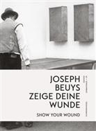 Joseph Beuys - zeige deine Wunde / show your Wound