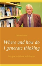 Dietmar Dressel - Where and how do I generate thinking