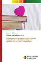 Suzane C. S. Oliveira - É hora da história: