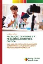 Luis Eduardo Reis - PRODUC A O DE VI DEOS E A PEDAGOGIA HISTO RICO-CRI TICA