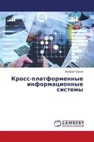 Valerij Trusow - Kross-platformennye informacionnye sistemy