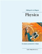 Hildegard von Bingen, Hildegard von Bingen, Pyhän Hildegardin Seura Ry - Physica