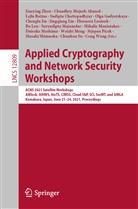 Chuadhry Mujeeb Ahmed, Lejla Batina, Lejla Batina et al, Sudipta Chattopadhyay, Olga Gadyatskaya, Chenglu Jin... - Applied Cryptography and Network Security Workshops