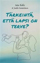 Satu Kallio, Jaakko Suomalainen - Tärkeintä, että lapsi on terve?