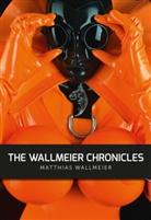 Matthias Wallmeier, Matthias Wallmeier - The WALLMEIER CHRONICLES
