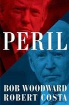 Robert Costa, Bob Woodward, Bob Costa Woodward - Peril